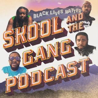 Skool and The Gang