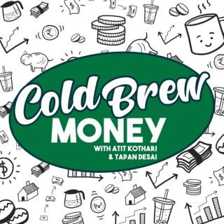 Cold Brew Money