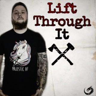 Lift Through It