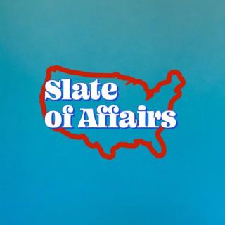Slate of Affairs