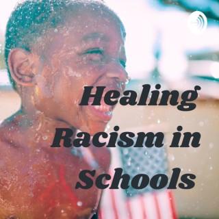Healing Racism in Schools