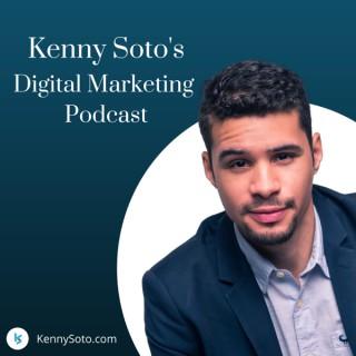 Kenny Soto's Digital Marketing Podcast