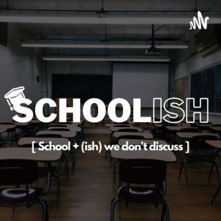 Schoolish
