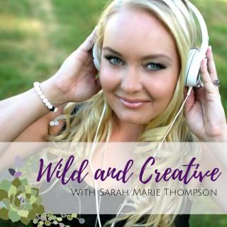 Wild and Creative   Sarah Marie Thompson   Creativity   Spirituality   Magic   Entrepreneurship