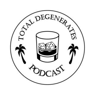 Total Degenerates Podcast