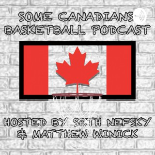Some Canadians' Basketball Podcast