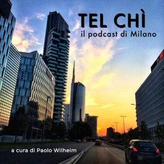 Tel chì - Il podcast di Milano