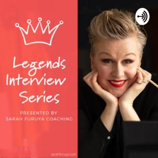 Legends Interview Series Presented by Sarah Furuya Coaching