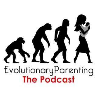 Evolutionary Parenting Podcast