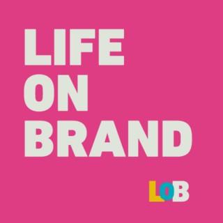 Life on Brand