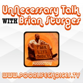 UnNecessary Talk with Brian Sturges
