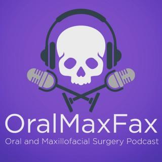 OralMaxFax Podcast
