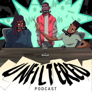 Unfiltered The Podcast