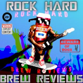 Rock Hard Brew Reviews