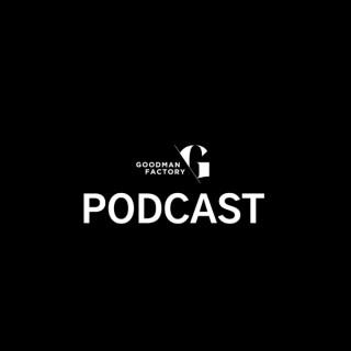 Goodman Factory Podcast