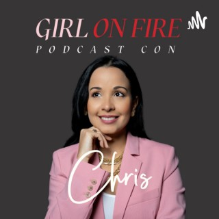 Girl On Fire Podcast con Chris