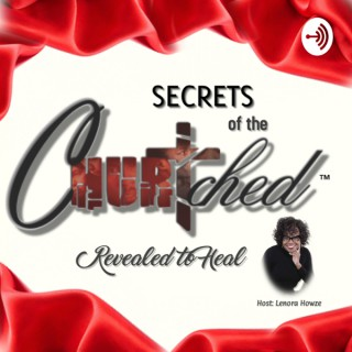 Secrets of the Churtched: Revealed to Heal