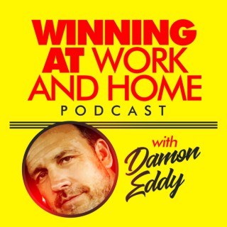Winning at Work and Home Podcast