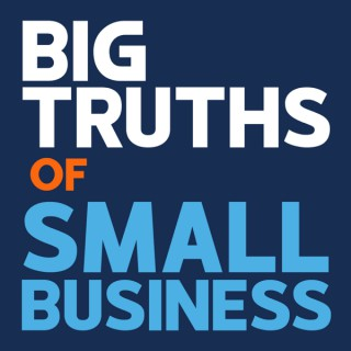 BIG Truths of Small Business