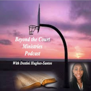 Beyond the Court Ministries Podcast