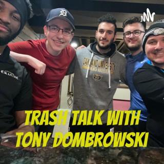 Trash Talk with Tony Dombrowski