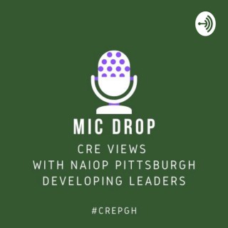 CRE Views with NAIOP Pittsburgh's Developing Leaders