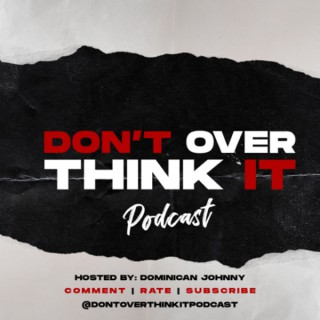 Don't overthink it podcast