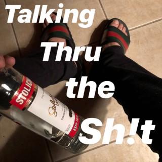 Talking Thru The Shit