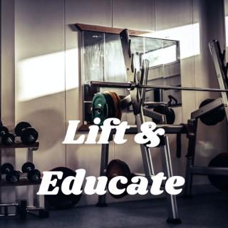 Lift & Educate