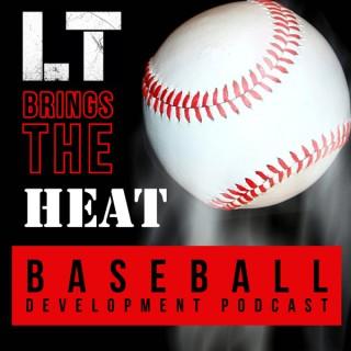 LT Brings The Heat | Baseball & Strength Development