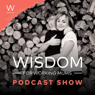 Wisdom For Working Mums