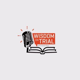 Wisdom on Trial