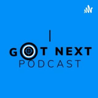 I Got Next Podcast