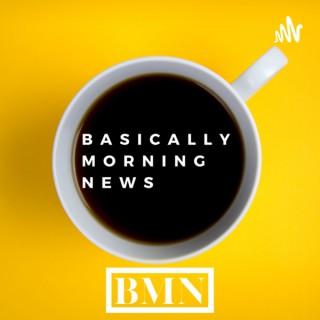 Basically Morning News