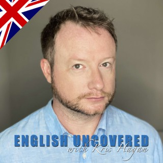 English Uncovered with Kris Hagan - English for Natives and Advanced Students
