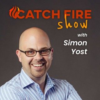 Catch Fire Show with Simon Yost