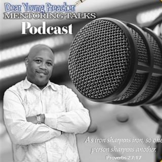 Dear Young Preacher Mentoring Talk