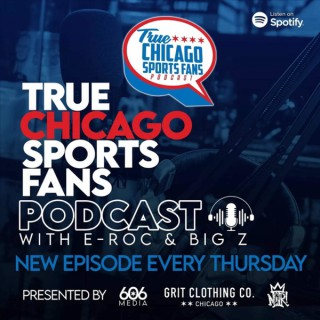 True Chicago Sports Fans Podcast