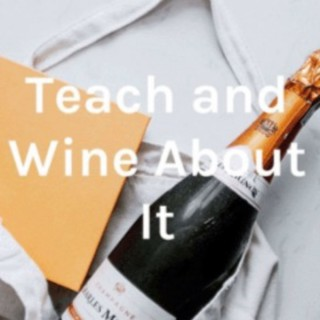 Teach and Wine About It