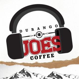 Durango Joes Podcast