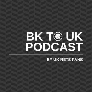 BK to UK: The British Brooklyn Nets Podcast
