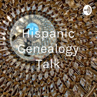 Hispanic Genealogy Talk
