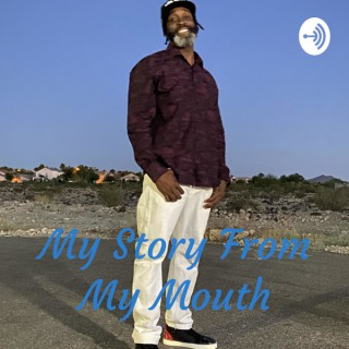 My Story From My Mouth - Hosted by Choke No Joke