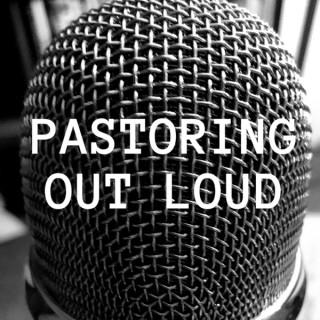 Pastoring Out Loud
