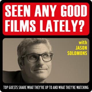 Seen Any Good Films Lately?