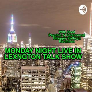 Monday Night Live In Lexington Paranormal Talk Show