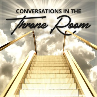 Conversations in the Throne Room