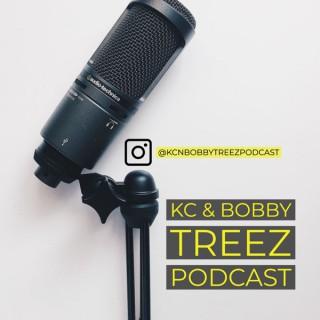 KC & Bobby Treez Podcast