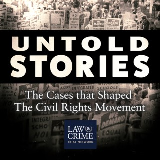 Untold Stories: The Cases That Shaped the Civil Rights Movement