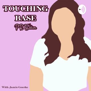 Touching Base: PR Edition